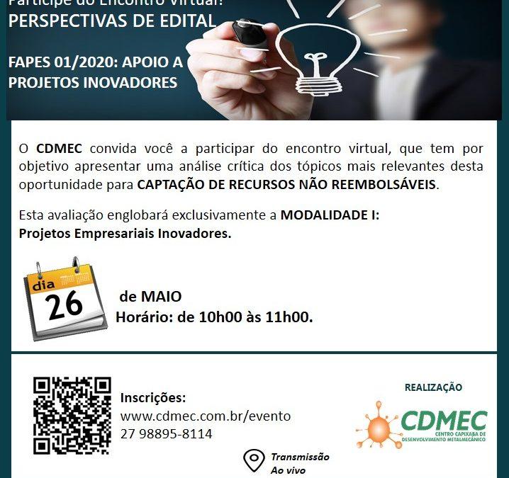Encontro virtual – PERSPECTIVAS DE EDITAL FAPES 01/2020: APOIO A PROJETOS INOVADORES