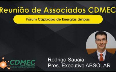 Reunião de Associados CDMEC 29/07/2020 – Palestra Rodrigo Sauaia ABSOLAR